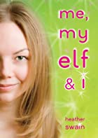Me, My Elf & I by Heather Swain