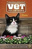 Anderson, Laurie Halse: Masks #11 (Vet Volunteers)