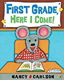 Carlson, Nancy: First Grade, Here I Come!