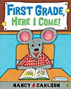 First Grade, Here I Come! by Nancy Carlson