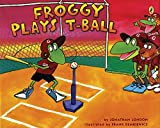 London, Jonathan: Froggy Plays T-ball