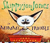 Schachner, Judy: Skippyjon Jones in Mummy Trouble (Puffin Storytime)