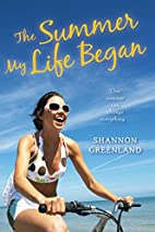 The Summer My Life Began by Shannon…
