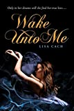 Cach, Lisa: Wake Unto Me