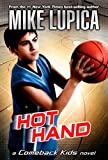 Lupica, Mike: Hot Hand (Comeback Kids)