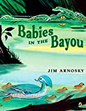 Arnosky, Jim: Babies in the Bayou