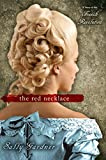 Gardner, Sally: The Red Necklace