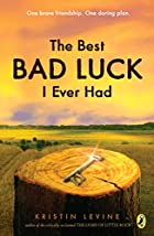 The Best Bad Luck I Ever Had by Kristin…