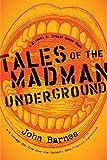 Barnes, John: Tales of the Madman Underground