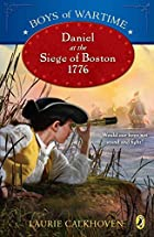 Daniel at the Siege of Boston, 1776 by…