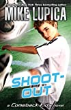 Lupica, Mike: Shoot-Out (Comeback Kids)