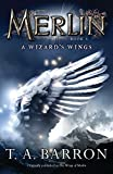 Barron, T. A.: The Wizard's Wings: Book 5 (Merlin)