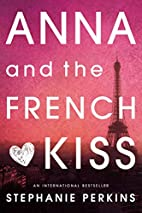 Anna and the French Kiss by Stephanie…