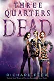 Peck, Richard: Three Quarters Dead