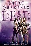 Peck, Richard: Three Quarters Dead
