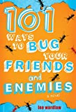 Wardlaw, Lee: 101 Ways to Bug Your Friends and Enemies