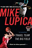 Lupica, Mike: Travel Team & The Big Field