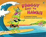 London, Jonathan: Froggy Goes to Hawaii