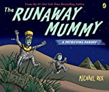 Rex, Michael: Runaway Mummy: A Petrifying Parody
