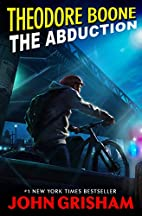 Theodore Boone: The Abduction by John…