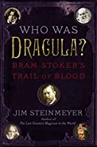 Who Was Dracula?: Bram Stoker&#039;s Trail&hellip;