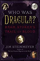 Who Was Dracula?: Bram Stoker's Trail of…