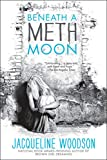 Woodson, Jacqueline: Beneath a Meth Moon