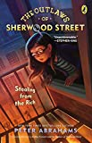 Abrahams, Peter: The Outlaws of Sherwood Street: Stealing from the Rich