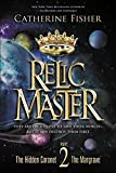 Fisher, Catherine: Relic Master Part 2