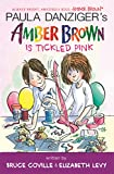 Danziger, Paula: Amber Brown Is Tickled Pink