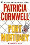 Patricia Cornwell: Port Mortuary by Patricia Cornwell unabridged CD Audiobook (Scarpetta Novel)