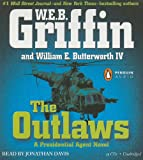 Griffin, W.E.B.: The Outlaws: a Presidential Agent novel