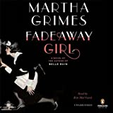 Grimes, Martha: Fadeaway Girl: A Novel