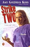 Koss, Amy Goldman: Strike Two