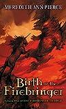 Meredith Ann Pierce: Birth of the Firebringer