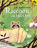 Arnosky, Jim: Raccoon On His Own (Picture Puffin Books)