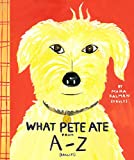 Kalman, Maira: What Pete Ate From A- Z