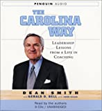 Smith, Dean Wesley: The Carolina Way: Leadership Lessons from a Life in Coaching