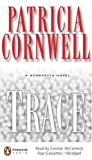 Cornwell, Patricia: Trace (Kay Scarpetta Mysteries)