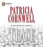 Cornwell, Patricia: Trace (A Scarpetta Novel)