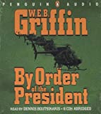 Griffin, W.E.B.: By Order of the President (A Presidential Agent Novel)