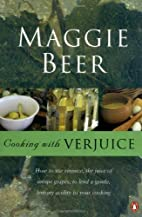 Cooking with Verjuice by Maggie Beer