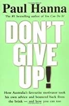 Don't Give Up! by Paul Hanna