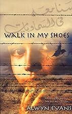 Walk in My Shoes by Alwyn Evans