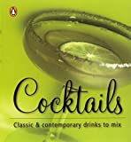 Not Available: Cocktails: Classic & contemporary drinks to mix