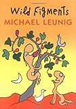 Michael Leunig: Wild Figments