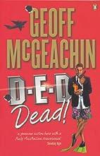 D-e-d Dead! by Geoffrey McGeachin