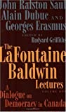 Saul, John Ralston: The LaFontaine Baldwin Lectures Volume One: The Intersection of History and Ideas