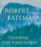 Bateman, Robert: Thinking Like a Mountain