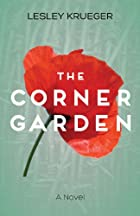 The Corner Garden by Lesley Krueger